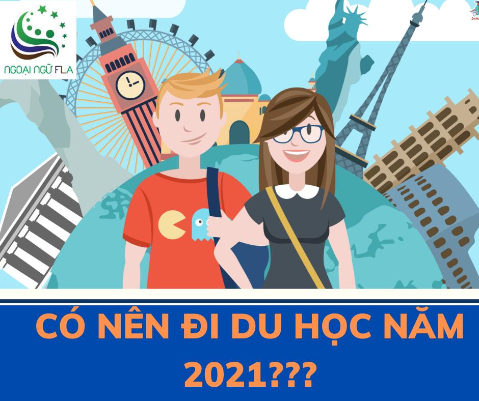CO NEN DI DU HOC NAM 2021